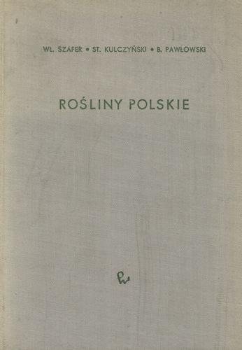 Znalezione obrazy dla zapytania Władysław Szafer Stanisław Kulczyński Bogumił Pawłowski : Rośliny polskie