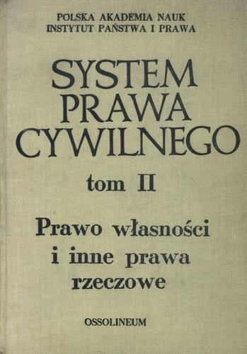 Znalezione obrazy dla zapytania Jerzy Ignatowicz (red.) : System prawa cywilnego Tom 2. Prawo własności i inne prawa rzeczowe